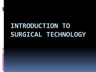 Introduction  to Surgical Technology