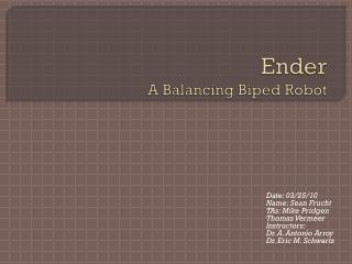 Ender A Balancing Biped Robot