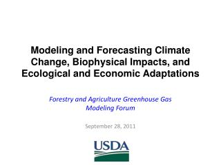 Forestry and Agriculture Greenhouse Gas Modeling Forum September 28, 2011