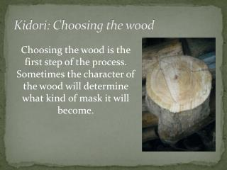 Kidori : Choosing the wood
