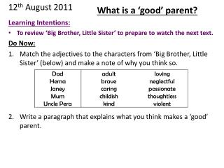 Learning Intentions: To review 'Big Brother, Little Sister' to prepare to watch the next text.