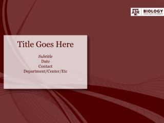 Title Goes Here Subtitle Date Contact Department/Center/Etc
