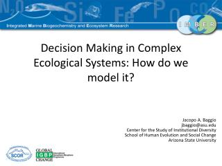 Decision Making in Complex Ecological Systems: How do we model it?