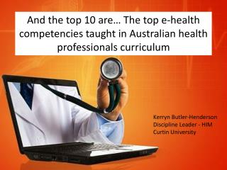 Kerryn Butler-Henderson Discipline Leader - HIM Curtin University