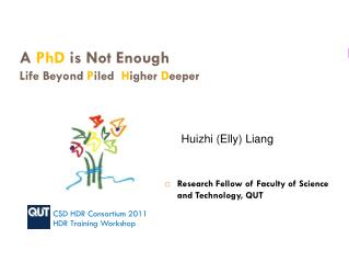 A  PhD  is Not Enough Life Beyond  P iled   H igher  D eeper