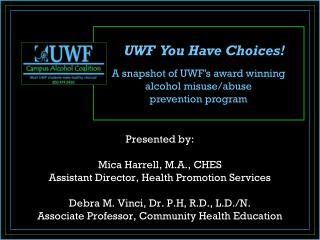 Presented by: Mica Harrell, M.A., CHES Assistant Director, Health Promotion Services