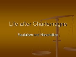 Life after Charlemagne