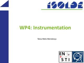 WP4: Instrumentation