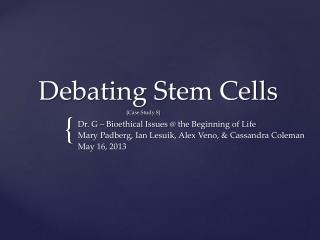 Debating Stem Cells  [Case Study 8]