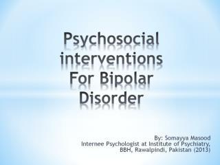 Psychosocial interventions For Bipolar  Disorder