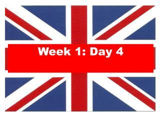 Week 1: Day 4