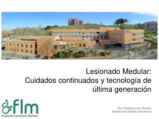 Lesionado Medular : Cuidados continuados  y  tecnología  de  última generación