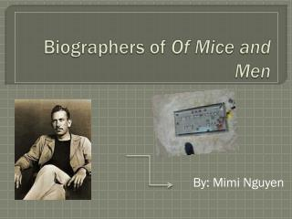 Biographers of  Of  Mice and Men