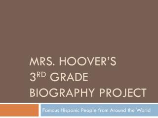 Mrs. Hoover's 3 rd  Grade Biography project
