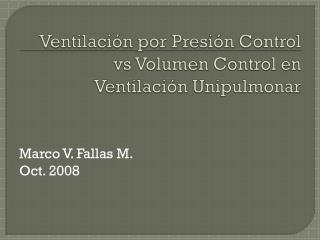 Ventilación por Presión Control vs Volumen Control en Ventilación  Unipulmonar