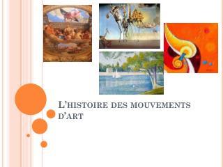 L'histoire  des  mouvements  d'art