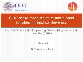 CLIC choke mode structure and X-band activities in Tsinghua University.