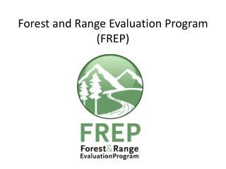 Forest and Range Evaluation Program (FREP)