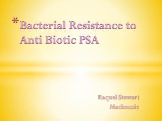 Bacterial Resistance to Anti Biotic PSA