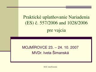 Praktick  uplatnovanie Nariadenia   ES c. 557