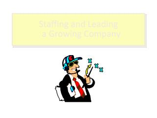 Staffing and Leading a Growing Company