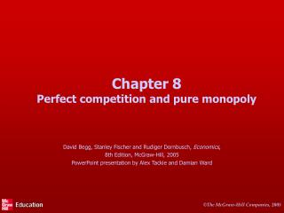 Chapter 8 Perfect competition and pure monopoly