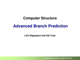 Computer Structure Advanced Branch Prediction