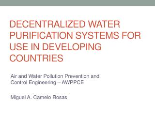 Air and Water Pollution Prevention and Control Engineering – AWPPCE Miguel A. Camelo Rosas