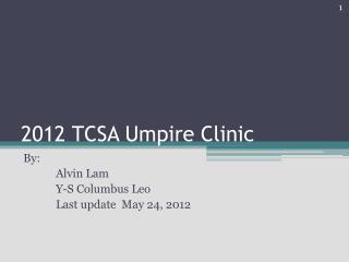 2012  TCSA Umpire Clinic