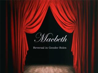 Macbeth Reversal in Gender Roles