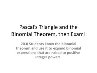 Pascal's Triangle and the Binomial Theorem, then Exam!