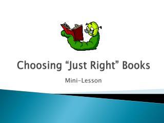 "Choosing ""Just Right"" Books"