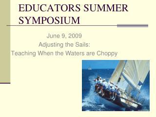 EDUCATORS SUMMER SYMPOSIUM