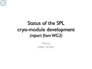 Status of the SPL  cryo-module development (report from WG3)
