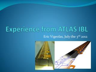 Experience from ATLAS IBL