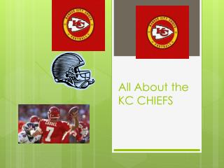All About the KC CHIEFS