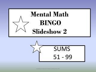Mental Math  BINGO Slideshow 2