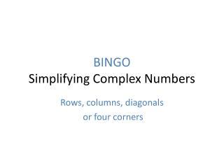 BINGO Simplifying Complex Numbers