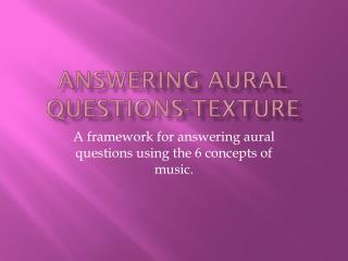 Answering  Aural  Questions-texture