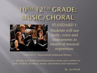 10 th -12 th grade: music/choral