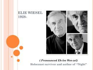 ELIE WIESEL 1928-