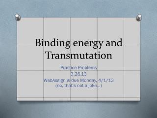 Binding energy and Transmutation