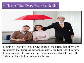 3 Things That Every Business Needs