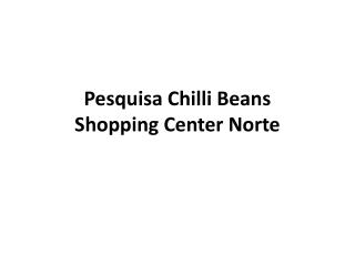 Pesquisa  Chilli Beans Shopping Center Norte