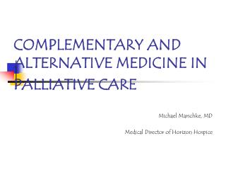 COMPLEMENTARY AND ALTERNATIVE MEDICINE IN PALLIATIVE CARE