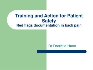 Training and Action for Patient Safety Red flags documentation in back pain
