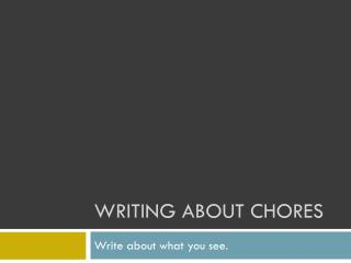 Writing about chores