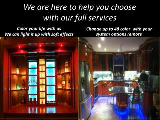 We are here to help you choose  with our full services