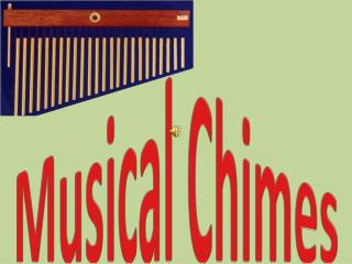 Musical Chimes