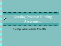 Nursing Process: Nursing Assessment
